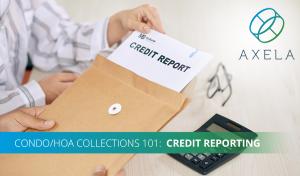 Credit Bureau Reporting for HOAs and Condo Associations