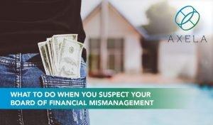 Suspecting your Condo HOA board of mismanagement
